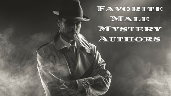 My favorite male mystery authors