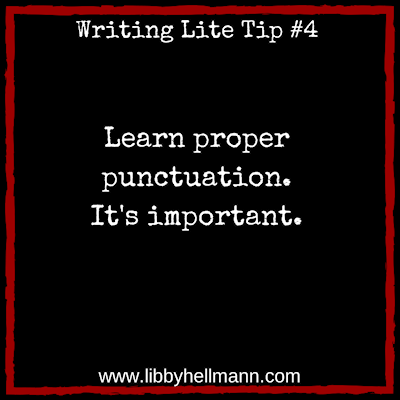 Writing Lite Tip 4: Learn proper punctuation. It's important.