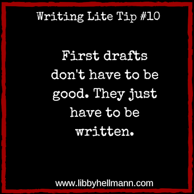 First drafts don't have to be good. They just have to be written.