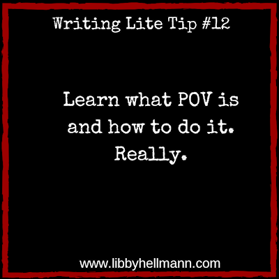 Writing Lite Tip 12: Learn what POV is and how to do it. Really.