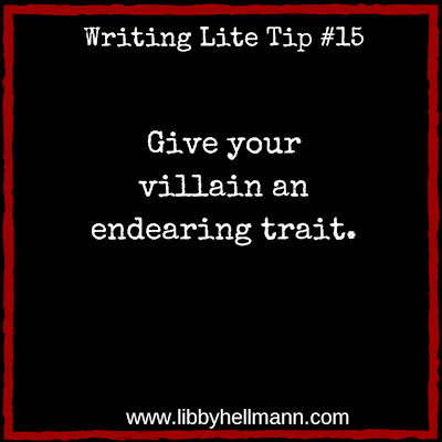 Writing Lite Tip 15: Give your villain an endearing trait.