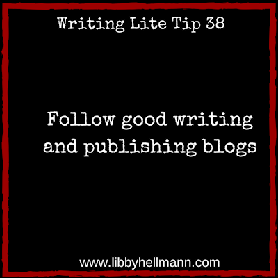 Writing Lite Tip 38: Follow good writing and publishing blogs