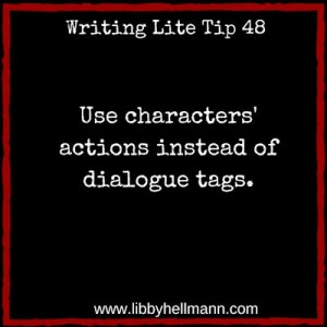 Writing Lite Tip 48 - Use characters' actions instead of dialogue tags.