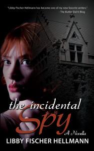 An Incidental Spy by Libby Fischer Hellmann